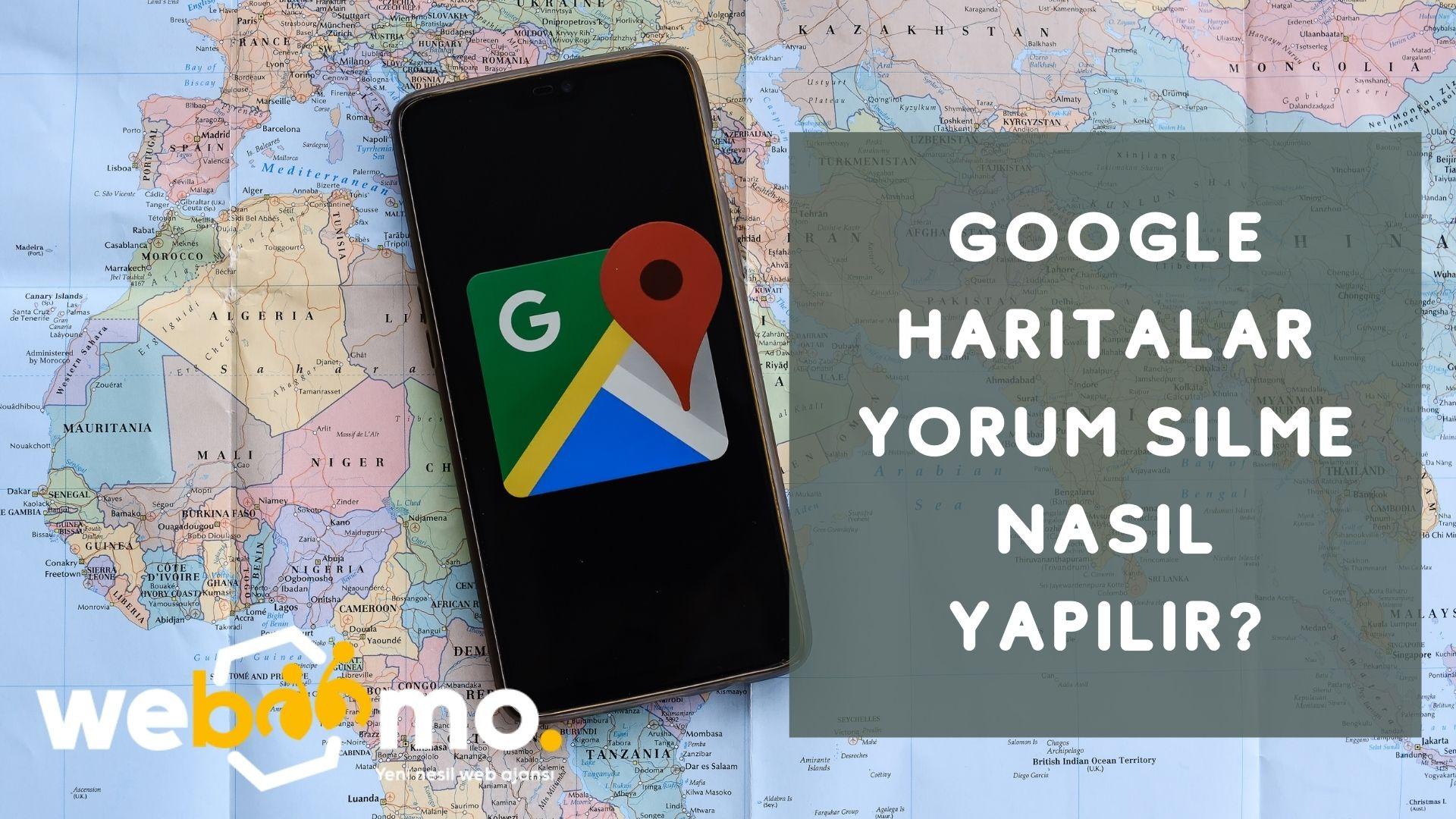 Google Haritalar Yorum Silme Nasıl Yapılır?