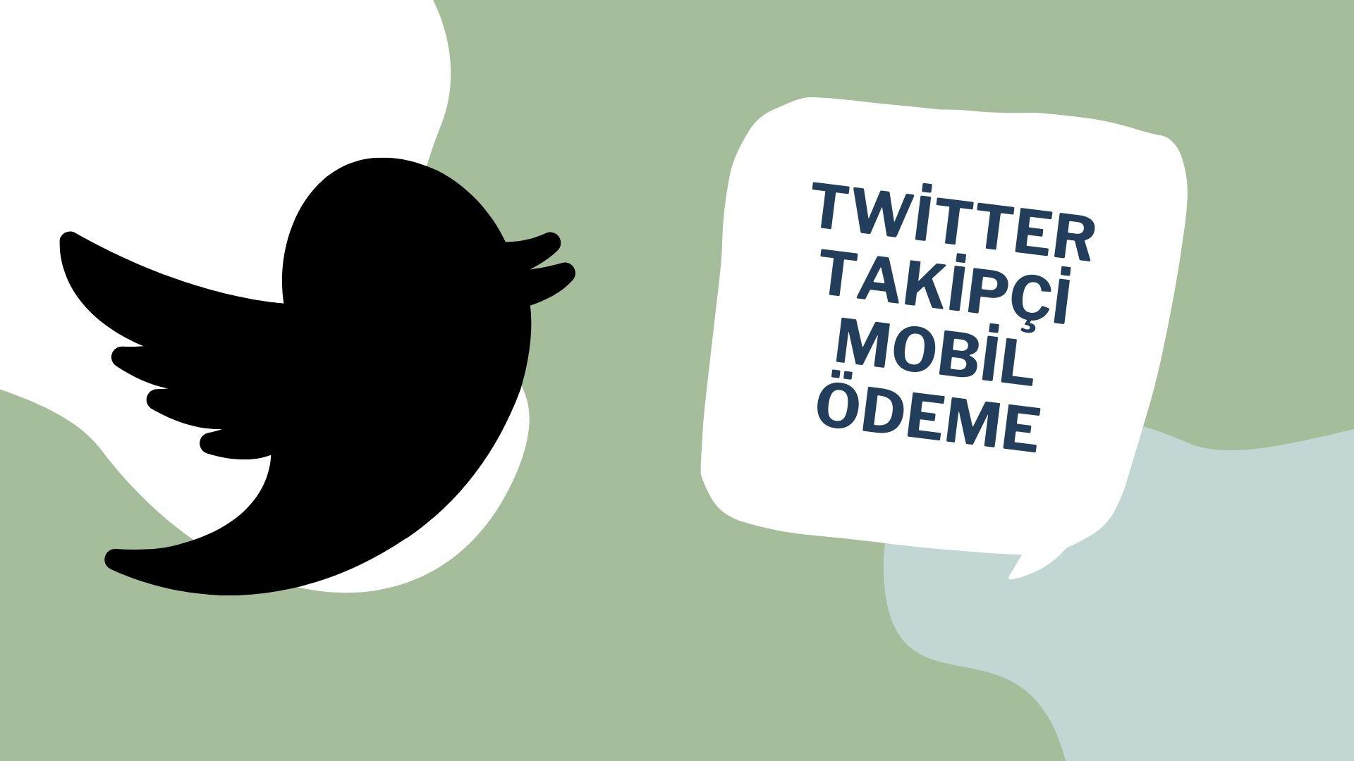 Twitter Takipçi Mobil Ödeme