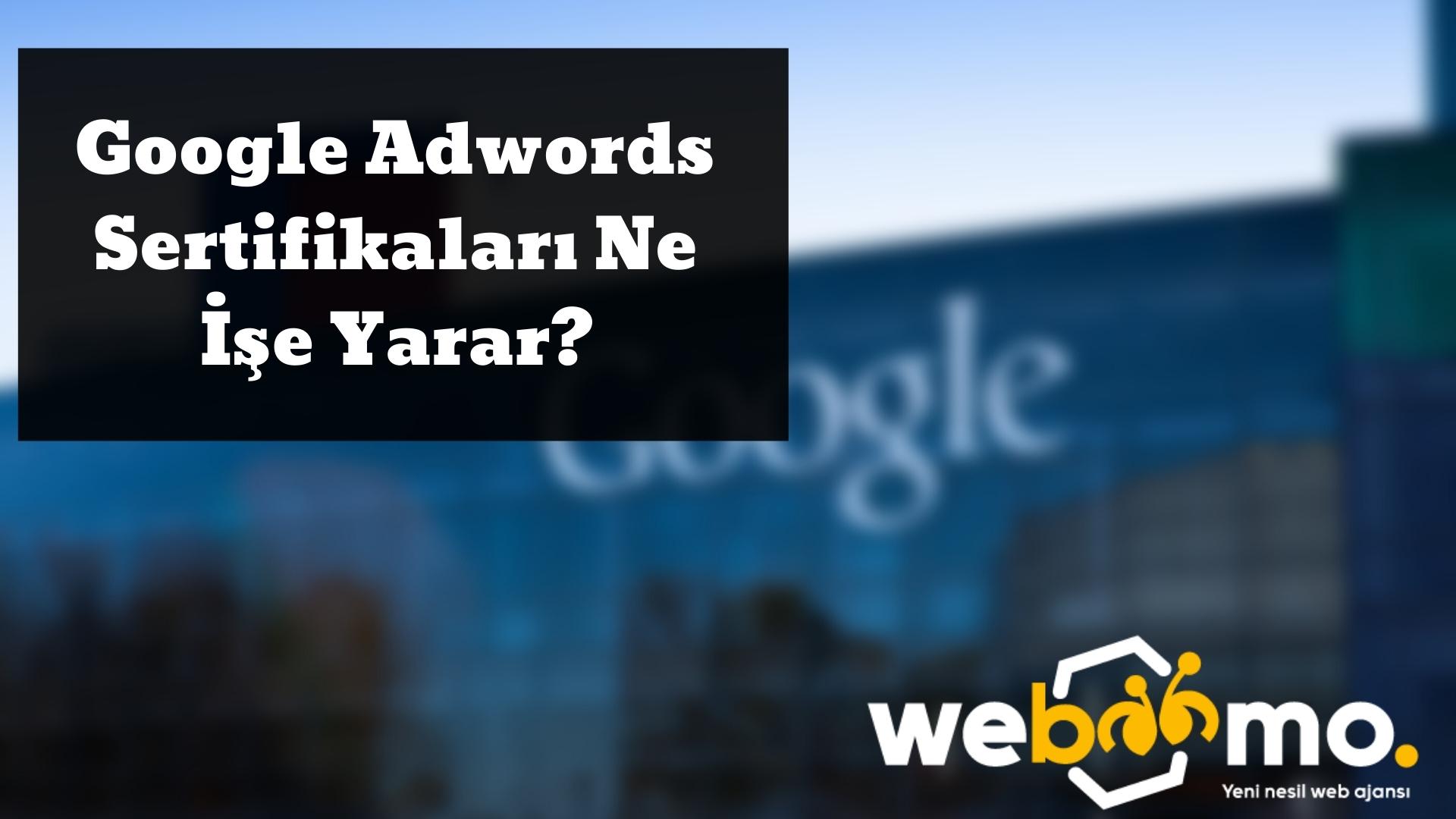 Google Adwords Sertifikaları Ne İşe Yarar_