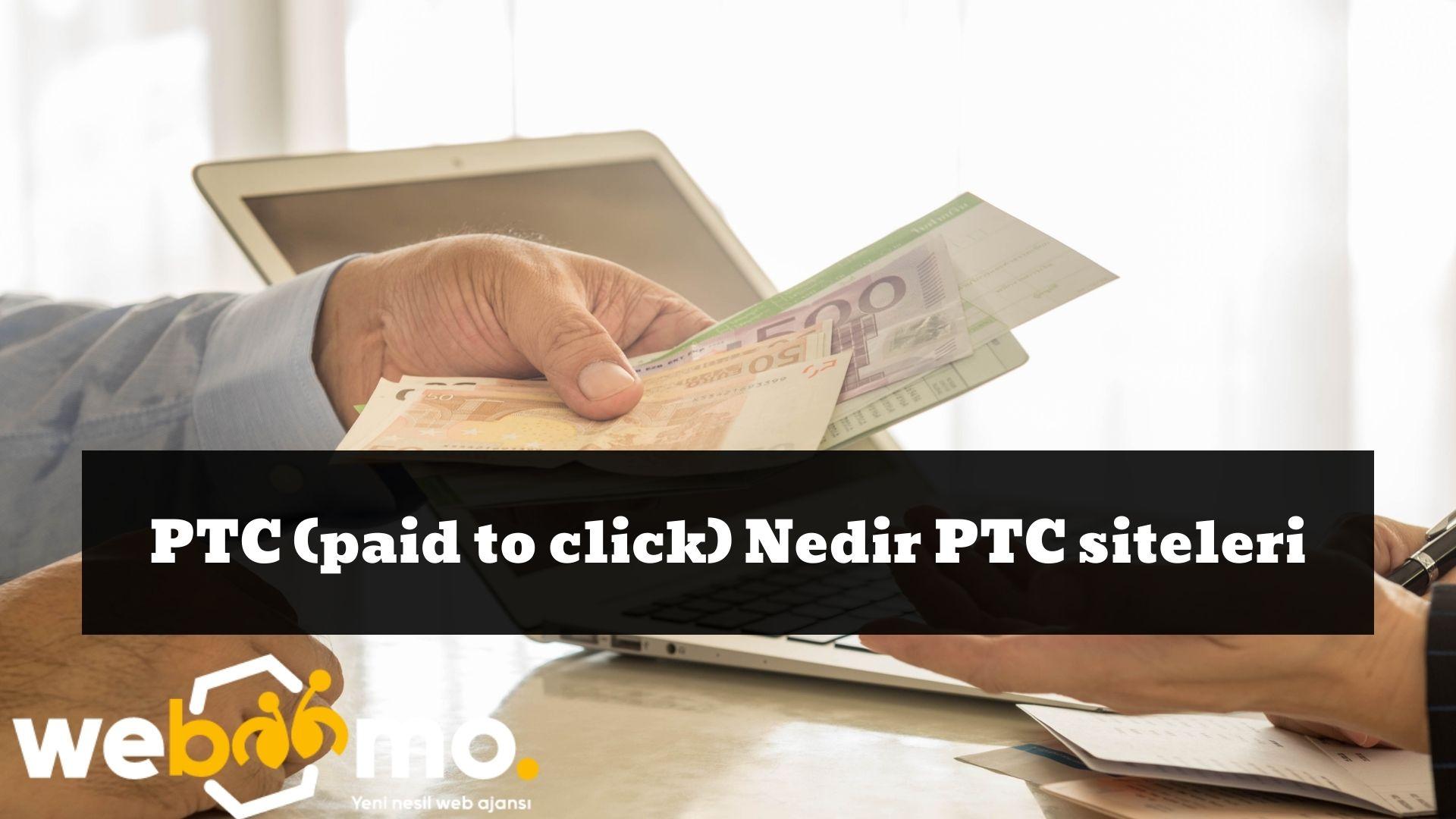 PTC (paid to click) Nedir PTC siteleri