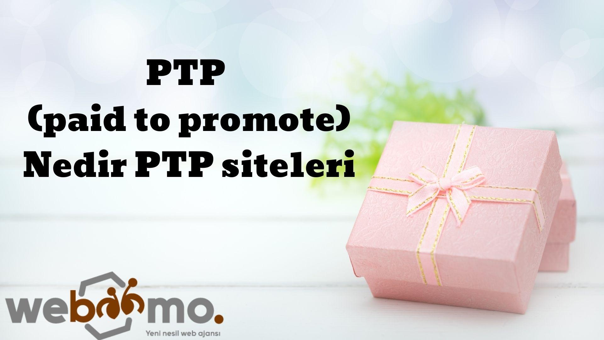 PTP (paid to promote) Nedir PTP siteleri
